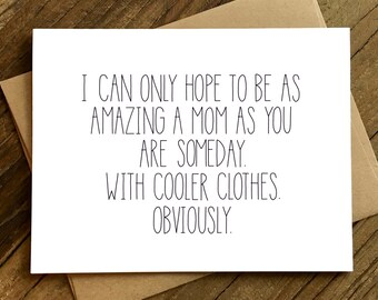 Funny Mother's Day Card - Mothers Day Card - Card for Mom - Cooler Clothes.