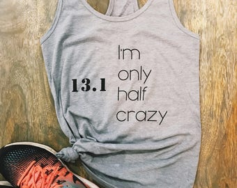 Im only half crazy 13.1