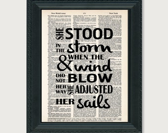 She Stood In The Storm and When The Wind Did Not Blow Her Way She Adjusted Her Sails - Dictionary Page Art - Typography