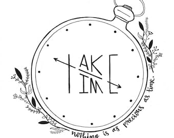 Print / Inspirational Quote / Take Time / Nothing is as Precious as Time / Wall Decor