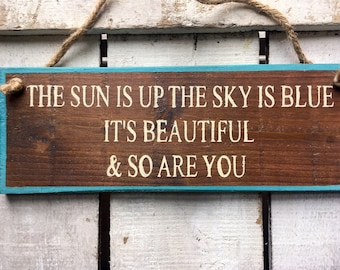 Gift for Girlfriend. The Sun Is Up The Sky Is Blue. Boho Sign. Hippie Decor. Bohemian Decor. Hippie Sign. Romantic Gift. Wedding Gift.