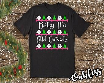 Baby It's Cold Outside Cute Christmas tshirt