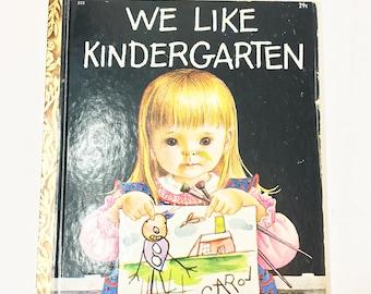 We Like Kindergarten Book.  FIRST EDITION.  Little Golden Book. Vintage children's book circa 1965.  Eloise Wilkin.