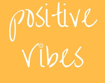 Positive Vibes Digital Download