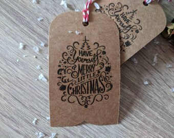 "10x handmade Christmas gift tag, ""Have yourself a merry little Christmas"" Rustic Christmas tags, gift tags"