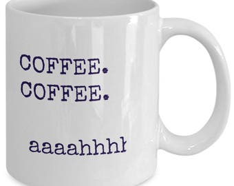 Funny coffee Mug / Coffee Coffee Mug / Novelty