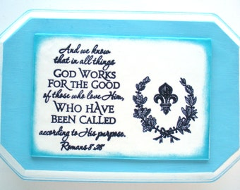 Romans 8:28 Plaque.  And we know that all things work together for good to those who love God, to those who are called..  Scripture Handmade