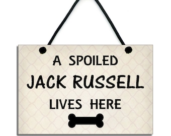 A Spoiled Jack Russell Lives Here Handmade Wooden Jack Russell Home Sign/Plaque 227