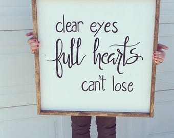 Farmhouse 'Clear Eyes, Full Hearts, Can't lose' wood sign
