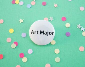 Art Major // Pinback Button
