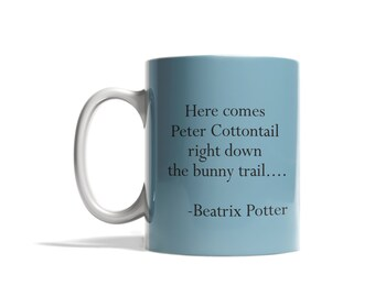 Here comes Peter Cottontail right down the bunny trail.  Beatrix Potter, famous quotes, rabbits, famous stories, Easter