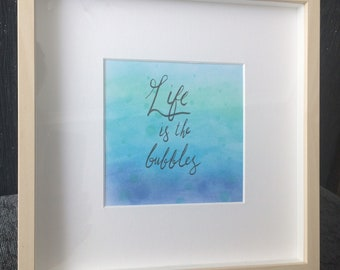 Life is the bubbles framed quote