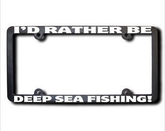 I'd Rather Be Deep Sea Fishing License Plate Frame (T) USA