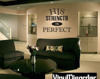 His strength is perfect - Vinyl Wall Decal - Wall Quotes - Vinyl Sticker - C003HisstrengthiiET