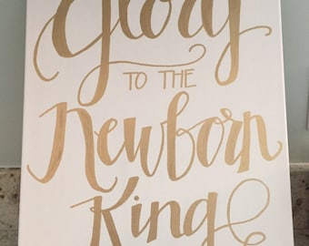 Glory to the Newborn King Canvas--Handlettered, 16 x 20