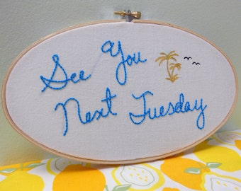 """Hand Embroidered Hoop Sailor Jerry - Adult Humor Mature Rockabilly Cursive Lettering """"See You Next Tuesday"""" with Birds and Palm Trees"""