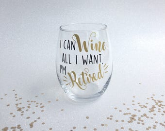I'm Retired Wine Glass, Retirement Wine Glass, Retirement Gifts for Women, Retirement Party Gift, Gift for Retirement, Teacher Retirement