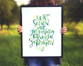 """Print """"Es ist schön, mit jemandem schweigen zu können"""""""