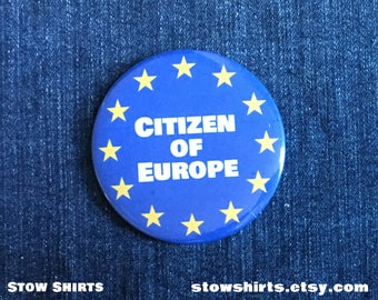 "Citizen of Europe 25mm (1""), 38mm (1 1/2"") or 58mm (2 1/4"") pinback button badge, fridge magnet or pocket mirror."
