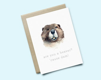 Are you a beaver? 'Cause dam! | Beaver Greeting Card | Valentine's Day Card | Birthday Card | Watercolor Card | Just Because Card | Love