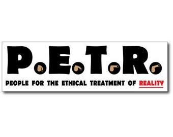 PETA Parody Vinyl Bumper Sticker