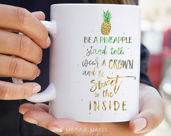 Coffee Mug with Sayings, Pineapple Mug, Coffee Lover Gift, Fun Gift, Inspirational, Coffee Cup, Gift for Her, Gift for him, Pineapple gifts