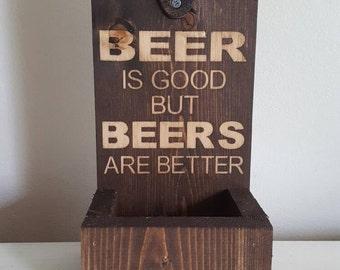 Beer Opener with Cap Catcher, Beer Opener, Wall Mounted Beer Opener, Rustic Beer Opener, Custom Bottle Opener, Beer is Good