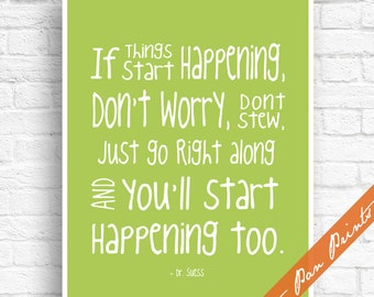 If Things Start Happening Don't Worry Don't Stew Just Go Right Along and You'll Start Happening Too - Dr Suess Art Print (Unframed) (Bamboo)