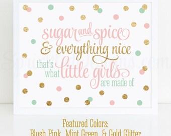 Sugar and Spice & Everything Nice Printable - Blush Pink Mint Green Gold Glitter Baby Girl Nursery Wall Art, Birthday Decor 10X8