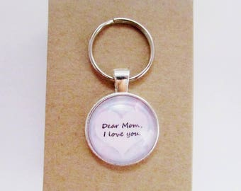 Dear Mom I love you keychain - mothers day gift - mom gift - mom keychain - mothers day keychain