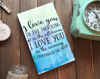 I love you in the morning & in the afternoon | nursery sign | playroom sign | hand painted wood sign | baby gift