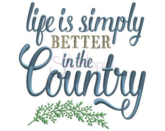 Life is Simply Better in the Country Machine Embroidery Digitized Design Pattern