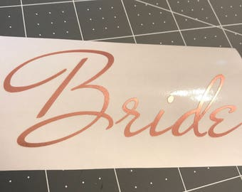 Bride Vinyl Decal - 3-6 inches - Many color and font choices available