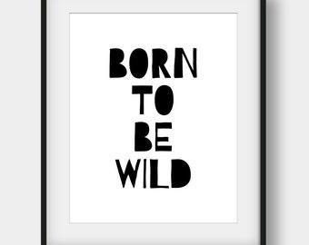 60% OFF Born To Be Wild Print, Kids Room Decor, Printable Typography Art, Inspirational Art, Nursery Print, Nursery Decor, Scandinavian Kids