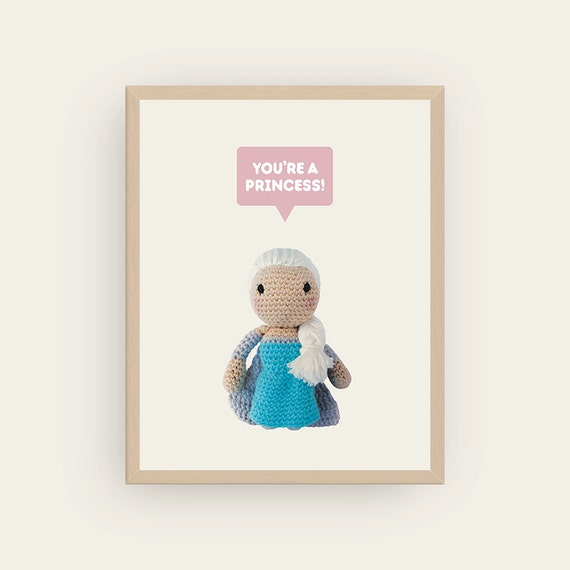Elsa: You're a Princess! Amigurumis Prints.