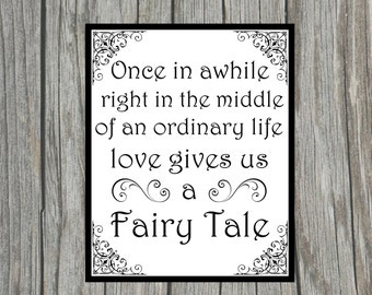 """DIY Printable """"Once in awhile right in the middle of an ordinary life fairytale"""" Sign for Wedding Shower, Reception or Anniversary 8x10 Sign"""