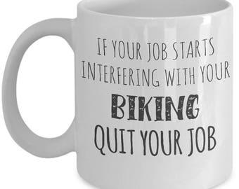 Interfer With Biking Quit Your Job. Gift For Biking Lover. Passionate Biker Gift. 11oz 15oz Coffee Mug.