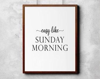 Easy like SUNDAY MORNING Print // Wall Art