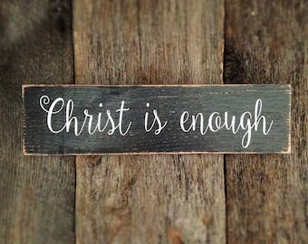 Christ is enough: Hand-Painted on Reclaimed Barnwood Lumber