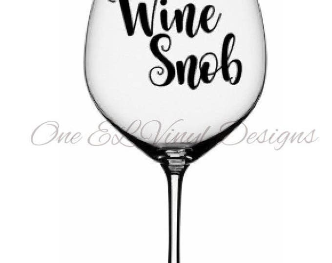 Wine Snob Decal - Decal for DIY Wine Glass - Decal Only - Wine Glass NOT Included