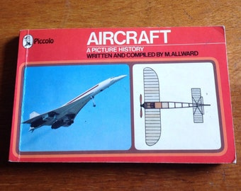 "Vintage 1970's Piccolo ""Aircraft - a Picture History"" wriiten by M. Allward reference book"