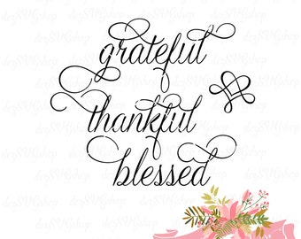 Grateful Thankful Blessed SVG | Grateful SVG file | Thankful SVG file | svg and dxf files | Cut File | svg files for Cricut