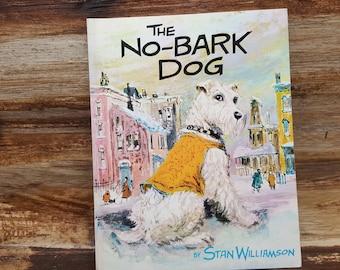 The No Bark Dog, 1962, Stan Williamson, vintage kids book