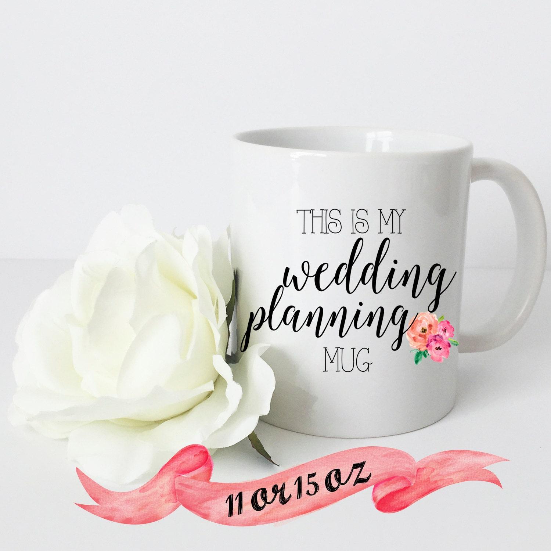 Wedding Planning Mug / Cute Gift for Engagement or Bridal
