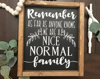 Family Sign / Normal Family / Nice Normal Family Sign / As far as anyone knows / We are a Nice normal family Sign