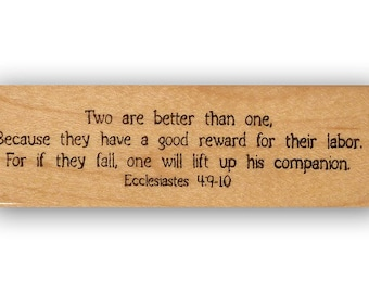 Two are better than one...if they fall, on will lift up his companion bible verse mounted rubber stamp Ecclesiastes 4:9-10, religious, CM #8