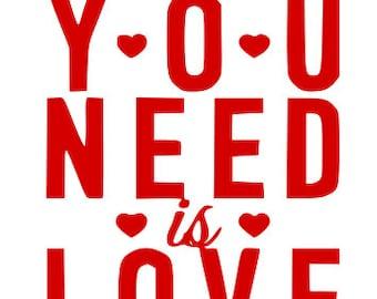 All you need is love SVG File, Quote Cut File, Silhouette File, Cricut File, Vinyl Cut File, Stencil