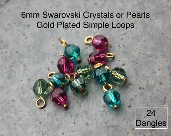 Gold- 24 (Twenty Four) 6mm Swarovski crystal or pearl round charms drops- gold plated simple loop wire wrapped dangles - birthstone & more