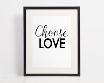Inspirational Printable Art - Choose Love - Printable Art - 8x10 instant download