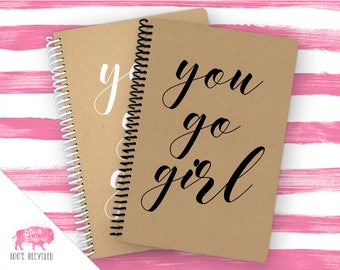 Spiral Notebook | Spiral Journal Planner | Journal | 100% Recycled | You Go Girl | BB053